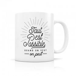 """Mug """"Tout est possible"""""""
