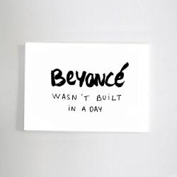 Carte Beyoncé wasn't built in a day