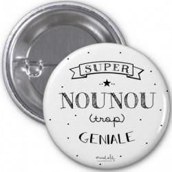 Badge Nounou trop géniale